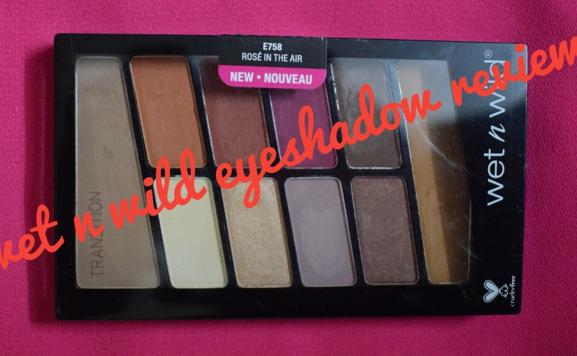 Wet n Wild Eye shadow Rose In The Air Review