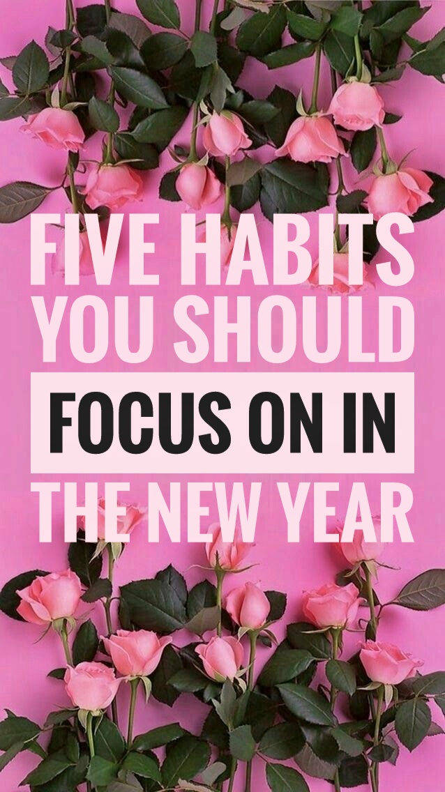 Five habits you should focus on in the New Year