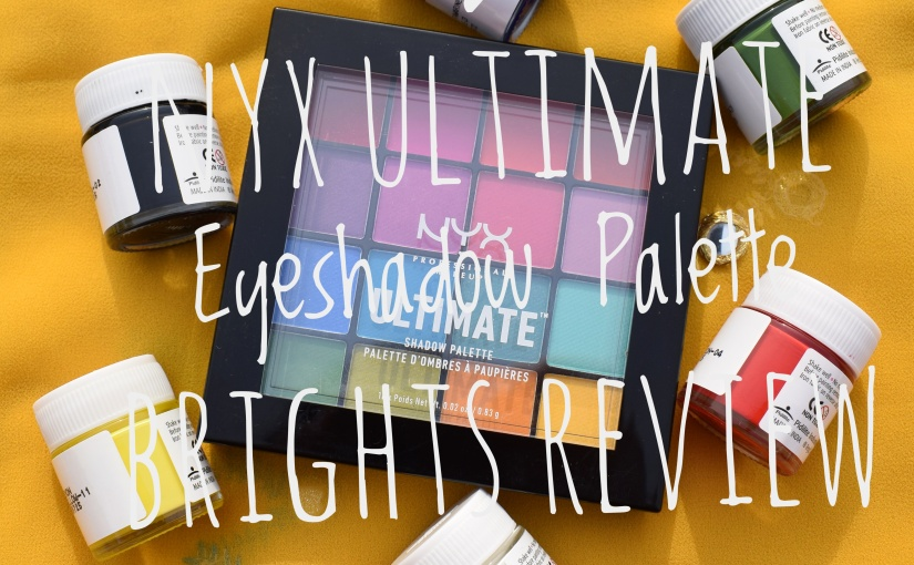 NYX Ultimate Shadow Brights Review