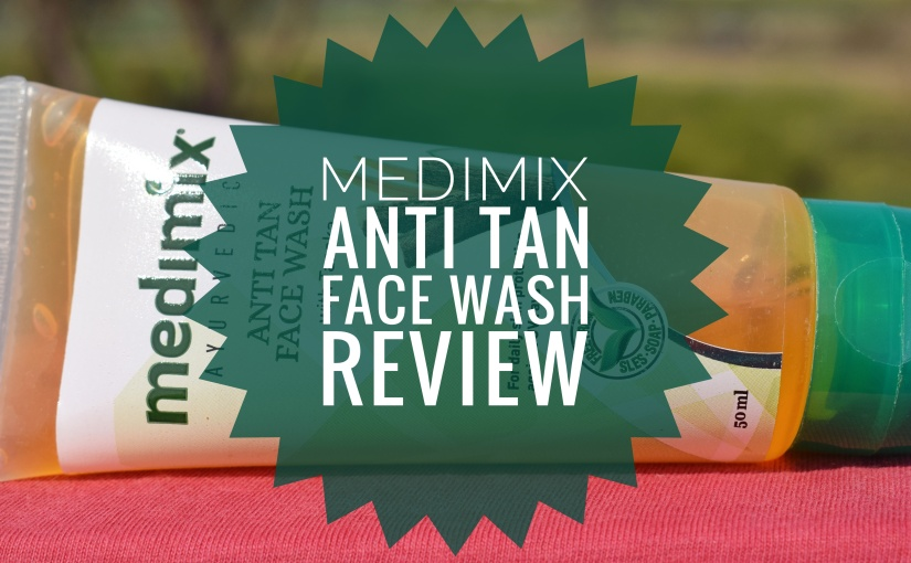 Medimix Anti Tan Face Wash with Tanaka Review