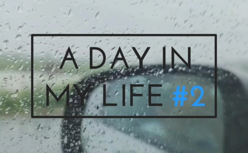 A Day In My Life #2