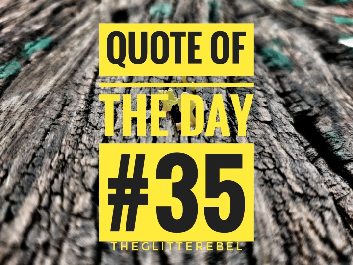 Quote Of The Day #35